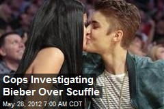 Cops Investigating Bieber Over Scuffle