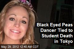 Black Eyed Peas Dancer Tied to Student Death in Tokyo