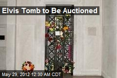 Elvis Tomb to Be Auctioned