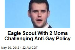 Eagle Scout With 2 Moms Challenging Anti-Gay Policy