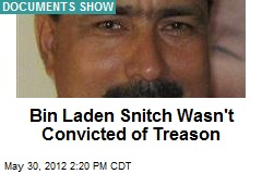 Bin Laden Snitch Wasn&amp;#39;t Convicted of Treason