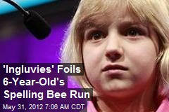 'Ingluvies' Foils 6-Year-Old's Spelling Bee Run