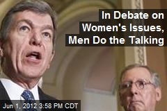 In Debate on Women's Issues, Men Do the Talking