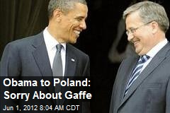 Obama to Poland: Sorry About Gaffe