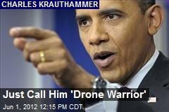 Just Call Him &amp;#39;Drone Warrior&amp;#39;