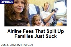 Airline Fees That Split Up Families Just Suck
