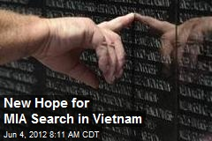 New Hope for MIA Search in Vietnam