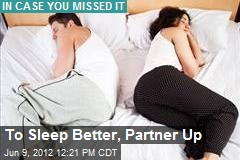To Sleep Better, Partner Up