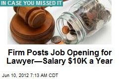 Firm Hiring Lawyers &amp;mdash;for $10K a Year
