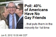 Poll: 40% of Americans Have No Gay Friends