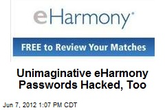 Unimaginative eHarmony Passwords Hacked, Too
