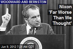 Nixon &amp;#39;Far Worse Than We Thought&amp;#39;