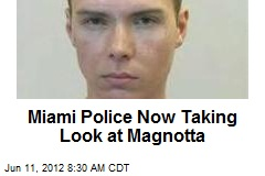 Miami Police Now Taking Look at Magnotta