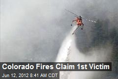 Colorado Fires Claim 1st Victim