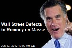 Wall Street Defects to Romney en Masse
