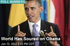 World Has Soured on Obama