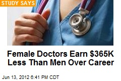 Female Doctors Earn $365K Less Than Men in Career