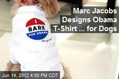 Marc Jacobs Designs Obama T-Shirt ... for Dogs
