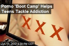 Porno 'Boot Camp' Helps Teens Beat Addiction