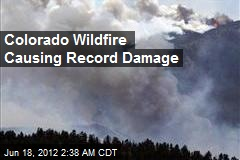 Colorado Wildfire Causing Record Damage