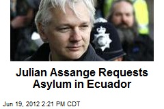 Assange Requests Asylum in Ecuador