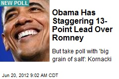 Obama Has Staggering 13-Point Lead Over Romney