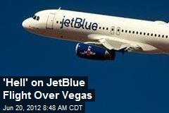 'Hell' on JetBlue Flight Over Vegas