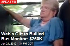 Web's Gift to Bullied Bus Monitor: $140K