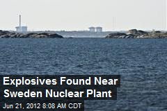 Explosives Found Near Sweden Nuclear Plant
