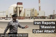 Iran Reports 'Massive Cyber Attack'