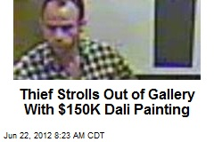 Thief Strolls Out of Gallery With $150K Dali Painting