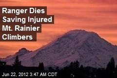 Ranger Dies Saving Injured Mt. Rainier Climbers