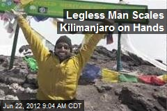Legless Man Scales Kilimanjaro on Hands