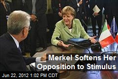 Merkel Softens Her Opposition to Stimulus