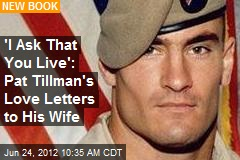 'I Ask That You Live': Pat Tillman's Love Letters to His Wife