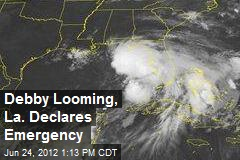 Debby Looming, La. Declares Emergency