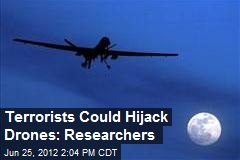 Terrorists Could Hijack Drones: Researchers