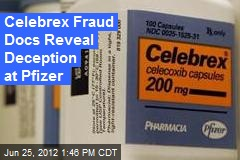 Celebrex Fraud Docs Reveal Deception at Pfizer