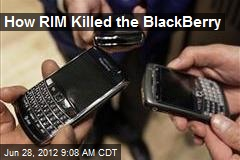 How RIM Killed the BlackBerry