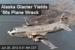 Alaska Glacier Yields &amp;#39;50s Plane Wreck