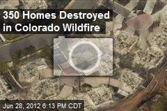 350 Homes Destroyed in Colorado Wildfire - Mayor of Colorado Springs ...