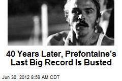 40 Years Later, Prefontaine&amp;#39;s Last Big Record Is Busted