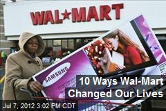 10 Ways Wal-Mart Changed Our Lives