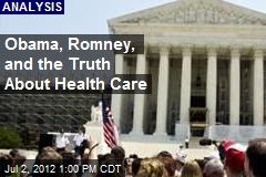 Obama, Romney, and the Truth About Health Care