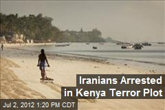 Iranians Arrested in Kenya Terror Plot