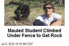 Mauled Student Climbed Under Fence to Get Rock