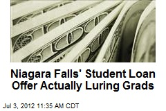 Niagara Falls&amp;#39; Student Loan Offer Actually Luring Grads