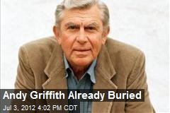 Andy Griffith Already Buried