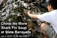 China Bans Shark Fin Soup at State Banquets