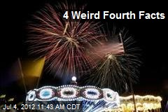 4 Weird Fourth Facts